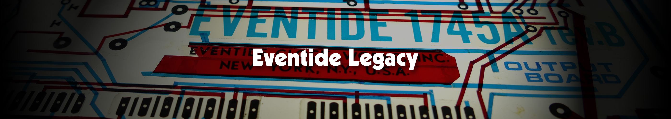 Eventide Legacy Products