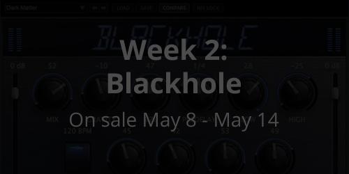 Week 2 Sale: Blackhole